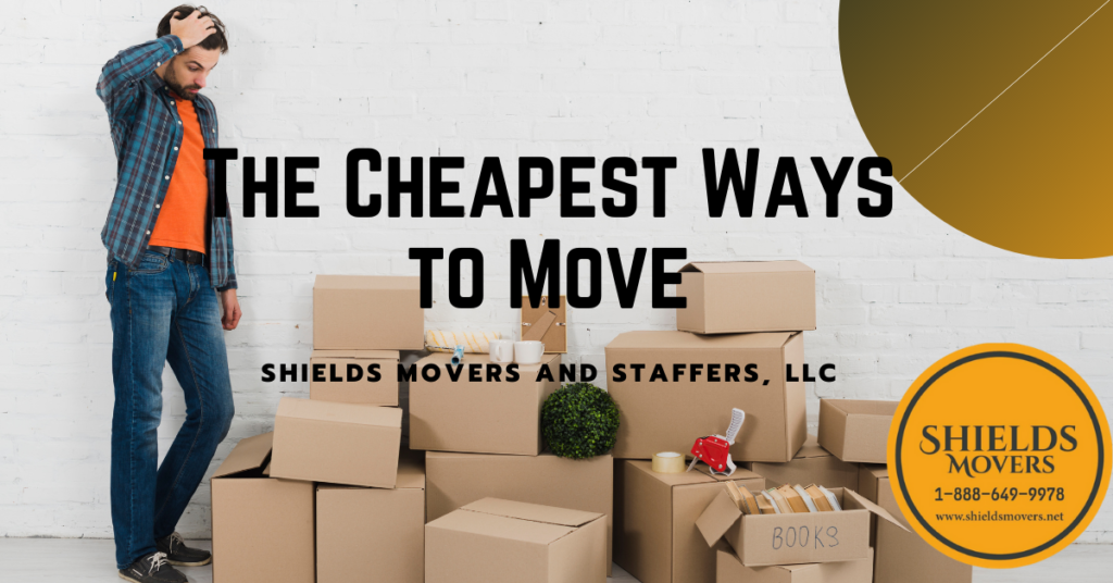 Cheapest ways to move by Shields Movers