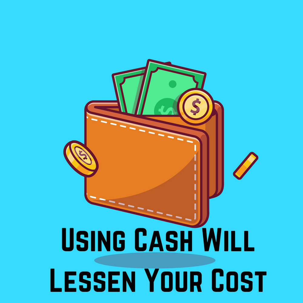 using cash will reduce your cost while paying to movers